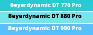 Beyerdynamic DT 770 Pro vs 880 Pro Vs 990 Pro